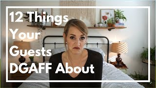 12 Things Your Guests DGAFF About