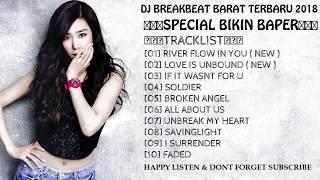 DJ BREAKBEAT BARAT TERBARU 2018 [ SPECIAL BIKIN BAPER ] - HeNz CheN