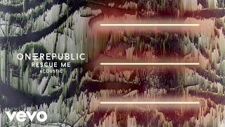 OneRepublic   Rescue Me (AcousticAudio)