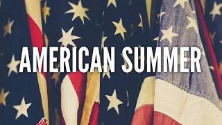 """American Summer"" lyric video premieres"
