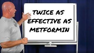 Twice as Effective as Metformin!