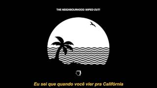 The Neighbourhood -  Greetings From Califournia [LEGENDADO]