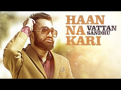 Haan Na Kari  Vattan Sandhu