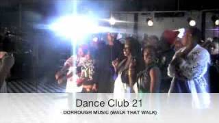 "Dorrough Dance Club 21 ""Walk That Walk"""