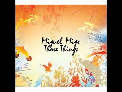 Miguel Migs feat. Lisa Shaw - Those Things (Original Mix)