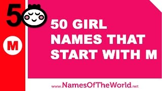50 girl names that start with M - the best baby names - www.namesoftheworld.net