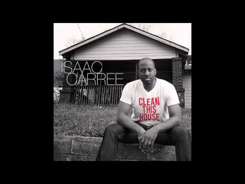 Isaac Caree – Clean This House