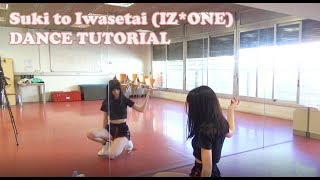 【Dance tutorial】Suki to Iwasetai/好きと言わせたい - IZ*ONE (아이즈원)