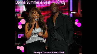 Donna Summer- Crazy- Duet with Seal -Jandry's Remix