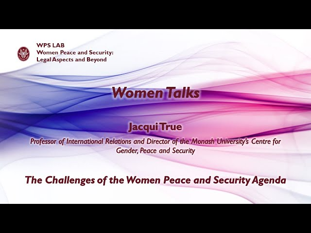 "Women Talks ""The Challenges of the Women Peace and Security Agenda""- Intervista a Jacqui True"