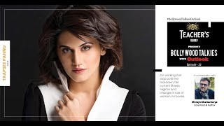 Teacher's Glasses Presents Bollywood TALKies with Outlook Episode 32: Taapsee Pannu