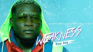 Kay Jay   Weakness (Audio)