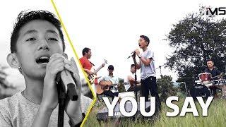 You Say -  Lauren Daigle (Cover by a boy - Khozhovei Pukhomai)   IMS Production