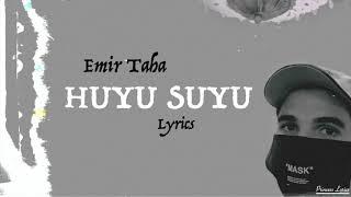 Emir Taha - Huyu Suyu(Lyric video)