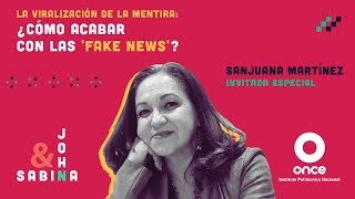 John y Sabina - La viralización de la mentira: ¿Cómo acabar con las fake news? (Sanjuana Martínez)
