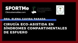 Cirugía Eco-Asistida en Síndromes Compartimentales de Esfuerzo - Dra.Elena Gavira Parada