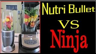 NutriBullet versus Ninja