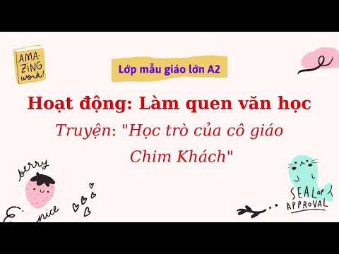 """Hoạt động làm quen văn học : Truyện """" Học trò của cô giáo Chim Khách """" cùng cô giáo Hồng Loan- Lớp Mẫu giáo lớn A2"""