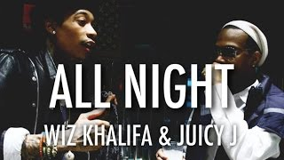 Juicy J & Wiz Khalifa - All Night (Instrumental)