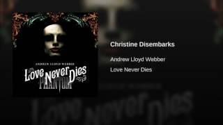 Christine Disembarks