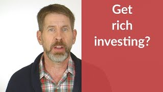 Investing Won't Make You Rich