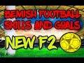 ✪ INSANE SKILLS AND GOALS 2017 ✪ THE NEW F2!? SKILLS & GOALS V3