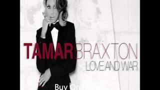 """Tamar Braxton """"Love And War"""" New Hot Single #LoveAndWar"""