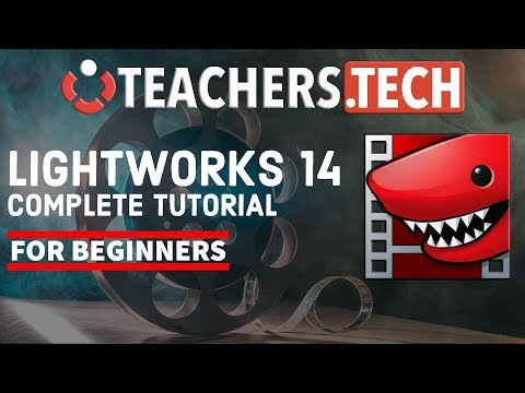 Lightworks 14 Tutorial  2018 – Complete Beginners Tutorial