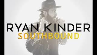 Ryan Kinder Southbound