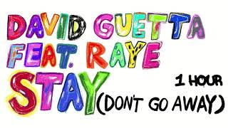 David Guetta Feat Raye   Stay (Don't Go Away) [1 Hour] Loop