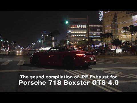 EXCLUSIVE: The sound compilation of iPE Exhaust for Porsche 718 Boxster GTS 4.0
