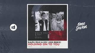Ralph Felix & KEV   Holding On To You (JIGS Remix)