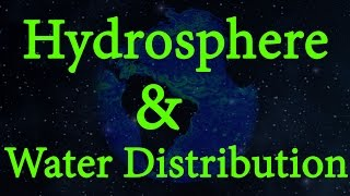 What is Hydrosphere? | Water Distribution | Environmental Science | Letstute
