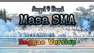 Lagu PERPISAHAN Sekolah Paling SEDIH    Masa SMA - Angel 9 Band (Reggae Version)   Cover By Yan Zyan