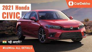 Honda Civic 2021 | इसके सपने मत देखो! | All Details #in2mins