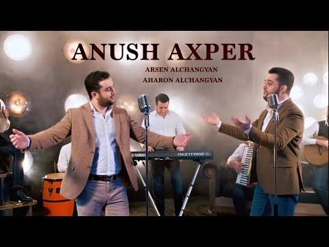Arsen & Aharon Alchangyans - Anush akhper