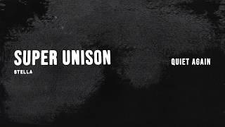 """Super Unison """"Quiet Again"""""""