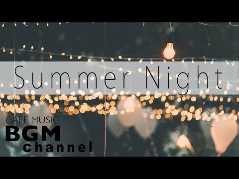 Summer Night Jazz - Relaxing Instrumental Cafe Music - Chill Out Slow Jazz