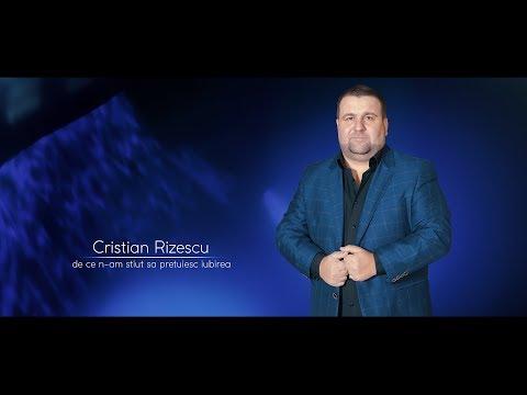 Cristian Rizescu – De ce n am stiut sa pretuiesc, iubirea Video