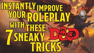 Be a Better Dungeons and Dragons Roleplayer with these 7 Roleplay Tips and Tricks