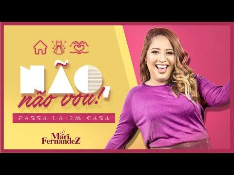 Mari Fernandez -Passa Lá em Casa - Video Oficial