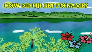 How Did Fiji Get Its Name?