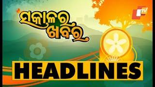 7 AM Headlines 15 October 2021 | Odisha TV