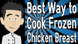 Best Way To Cook Frozen Chicken Breast