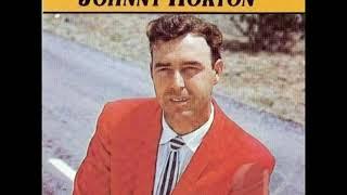 Johnny Horton   I'm a One Woman Man.