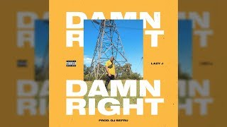Lazy J - Damn Right (Lyric Video)