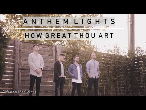 How Great Thou Art | Anthem Lights