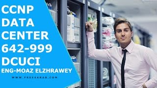 04-CCNP Data Center - 642-999 DCUCI (Provisioning C-Series and ESXi) By Eng-Moaz Elzhrawey | Arabic