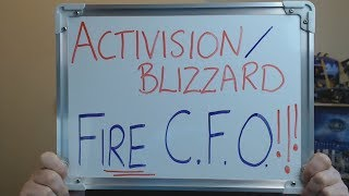 Activision/Blizzard FIRE C.F.O (Chief Financial Officer) Before he LEAVES ANYWAY!!