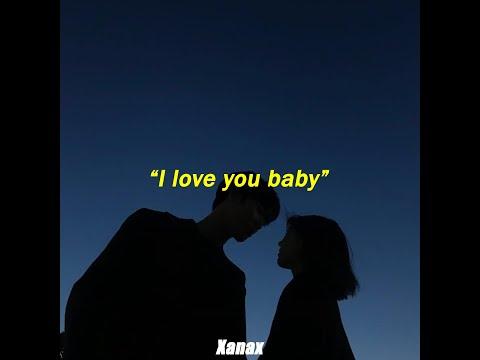 I love you baby // lyrics